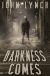 Darkness Comes by John Lynch